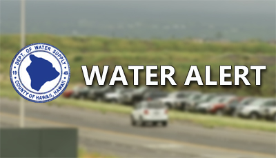 Kona water update: system stabilized, restriction continues