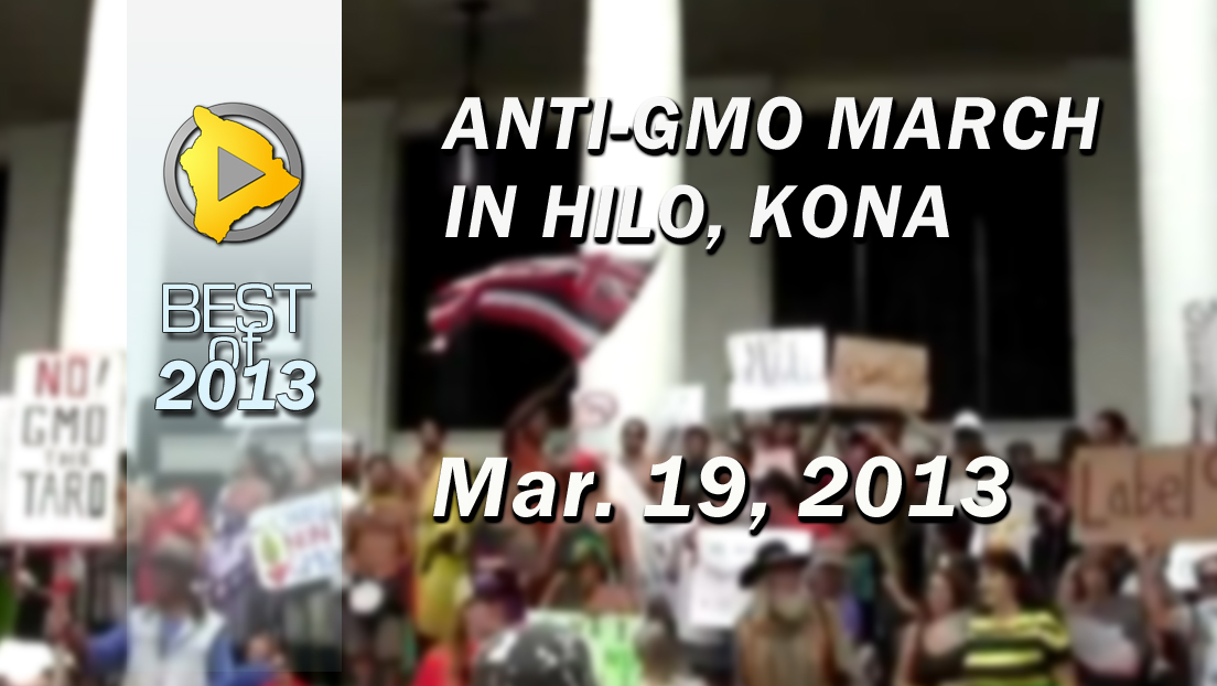 VIDEO: Anti-GMO rallies held across Hawaii Island