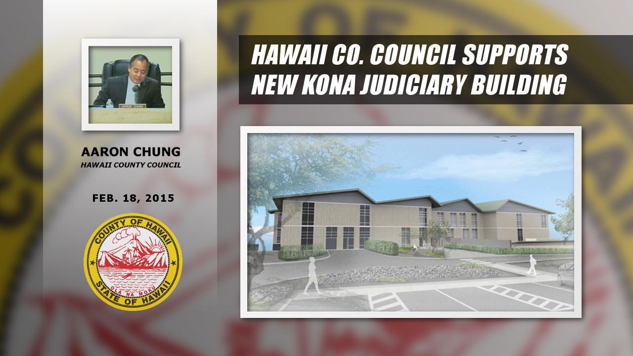VIDEO: Hawaii County Council Supports New Kona Judiciary