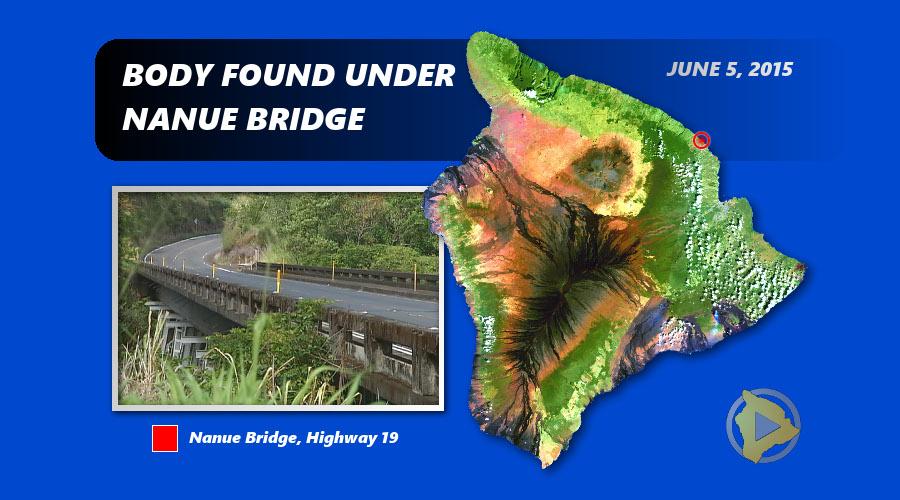 Body Found Under Nanue Bridge On Highway 19