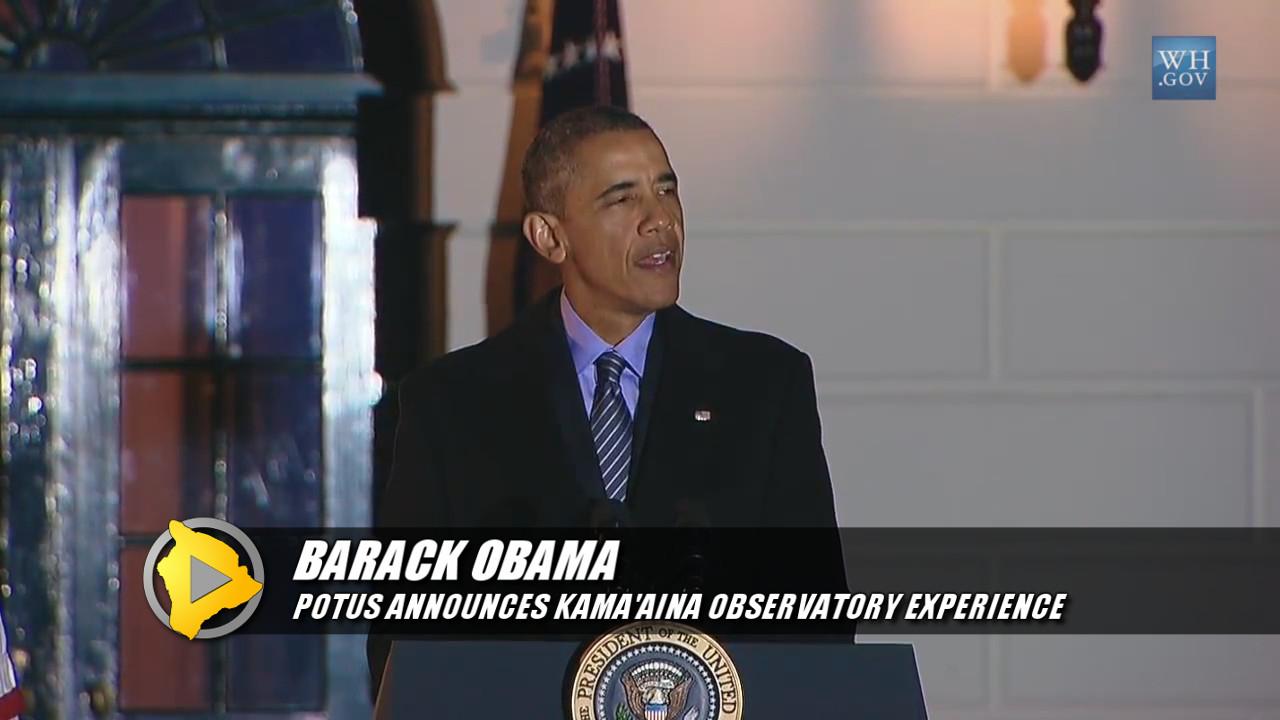 VIDEO: Obama Announces Mauna Kea Observatory Tour