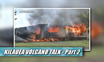 VIDEO SERIES: Volcano Talk On Kilauea Eruption
