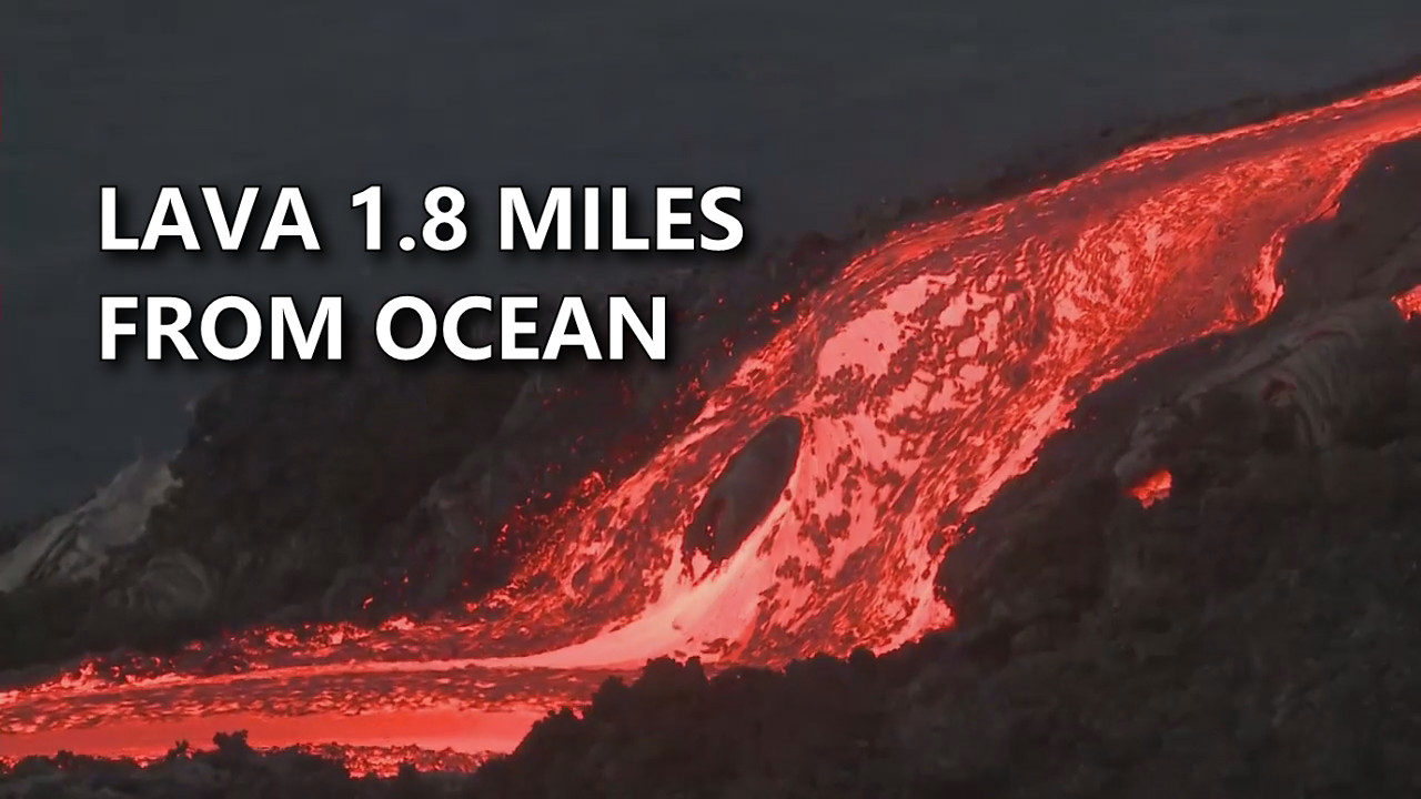 VIDEO: Lava 1.8 Miles From Ocean, Officials Issue Reminders
