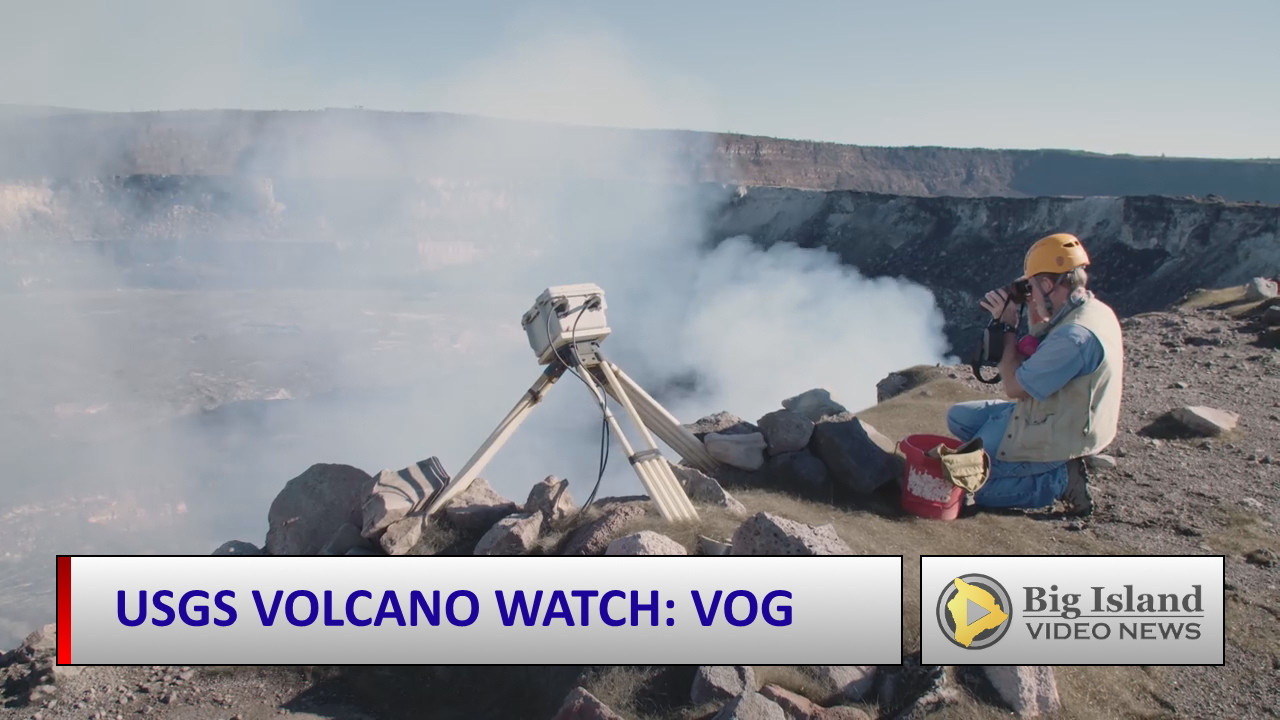 VIDEO: USGS HVO Volcano Watch On Vog