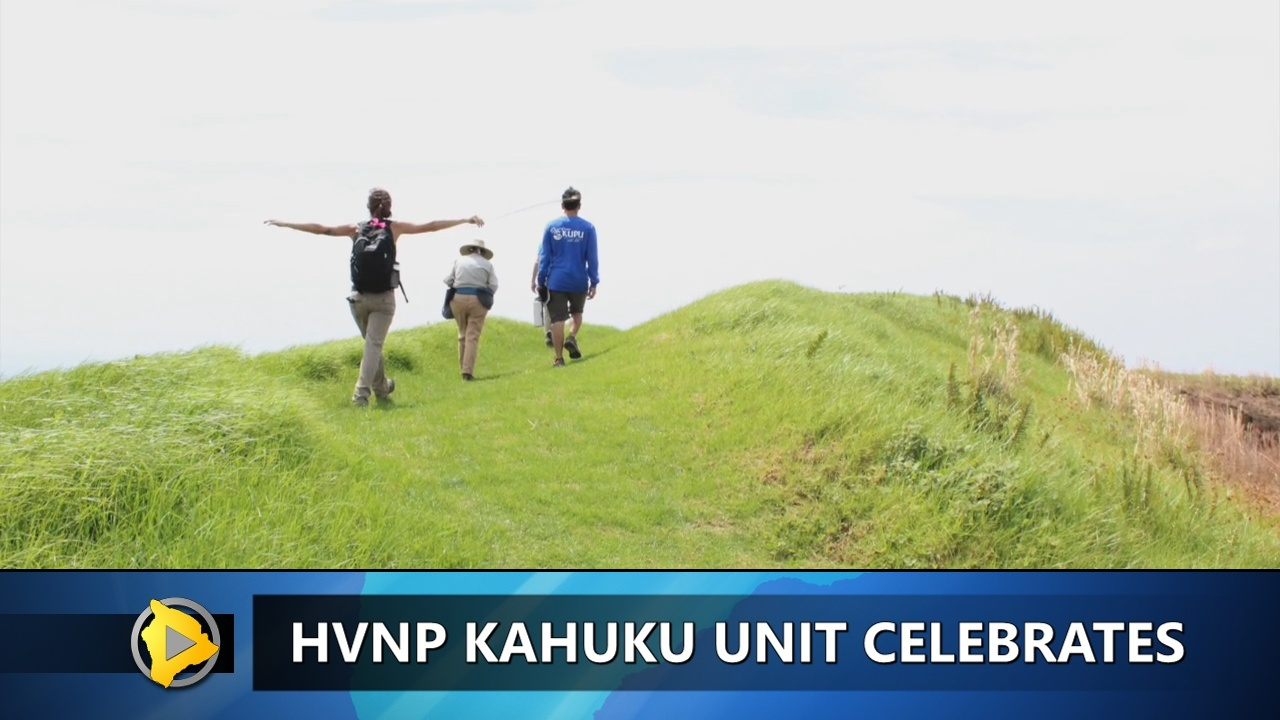 VIDEO: HVNP Kahuku Unit Now Open Fridays