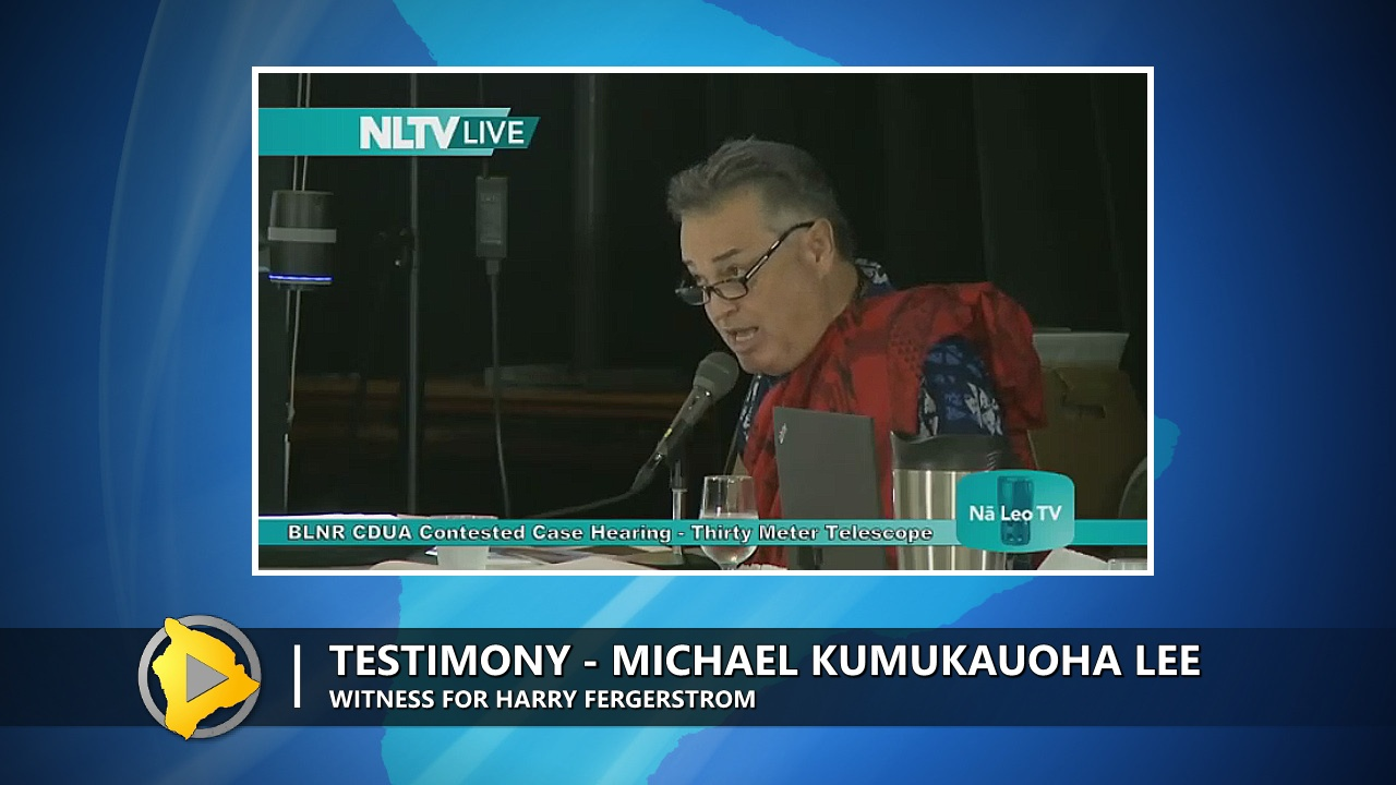TMT Case:  Hawaiian Star Priest Takes Witness Stand