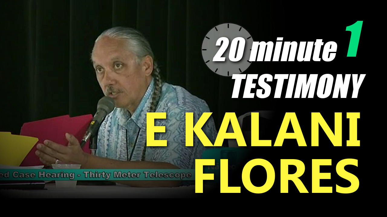 VIDEO: E Kalani Flores – TMT Contesed Case Testimony
