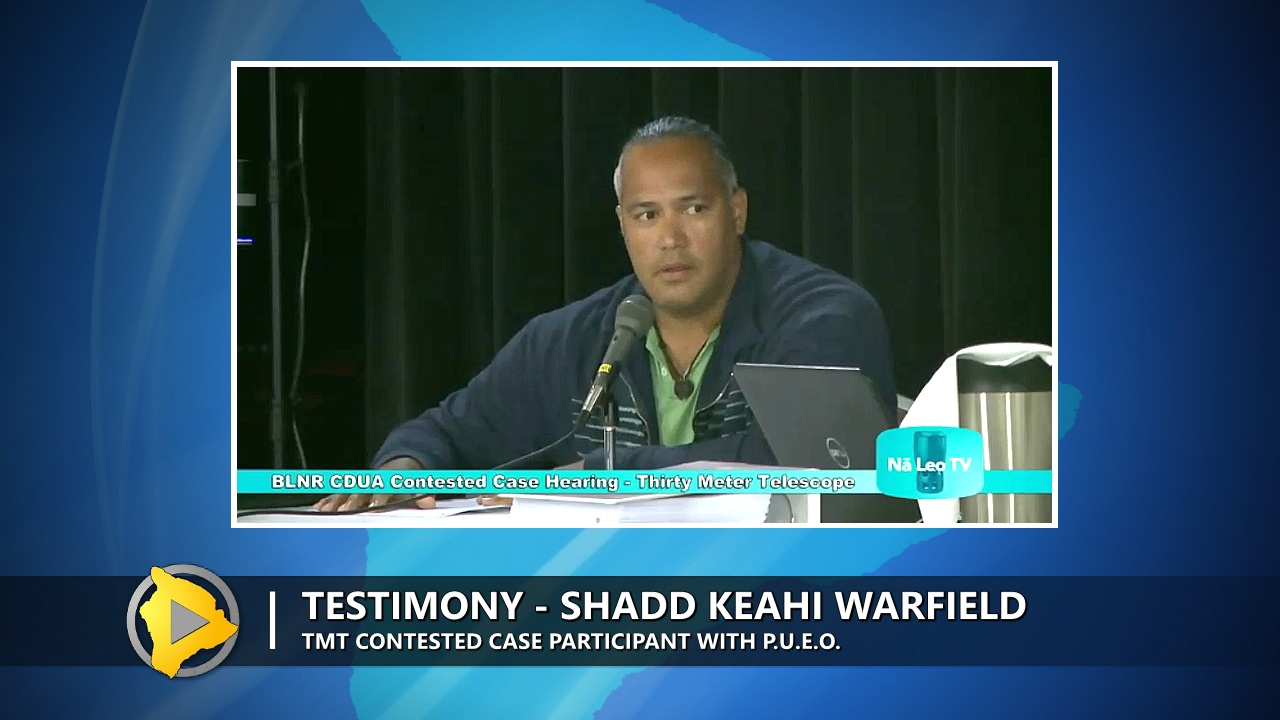 VIDEO: TMT Case – Keahi Warfield Takes Stand For PUEO