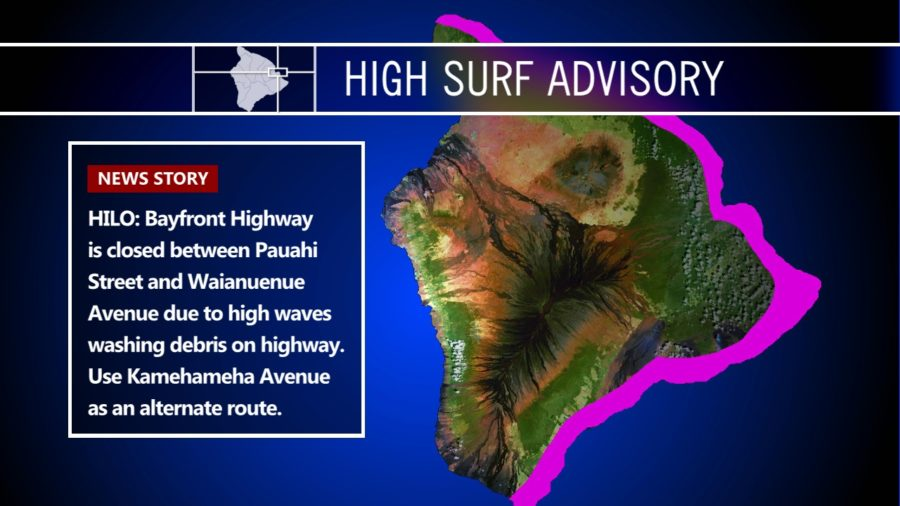 Hilo Bayfront Highway Closed, High Surf Advisory Posted