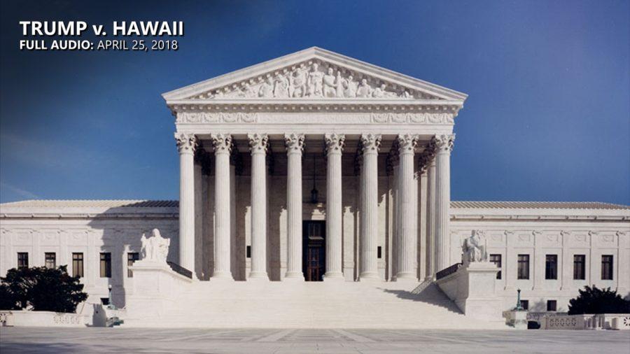 FULL AUDIO: U.S. Supreme Court Hears Trump v. Hawaii