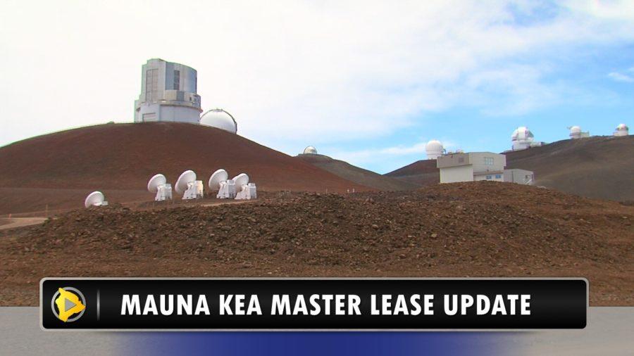 VIDEO: Mauna Kea Master Lease Update