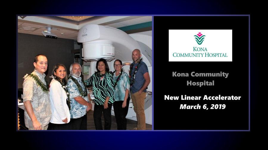 Kona Community Hospital Cancer Center Launches New Linear Accelerator