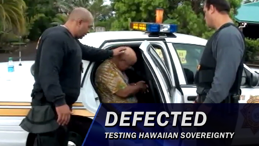 VIDEO SERIES: Defected – Testing Hawaiian Sovereignty