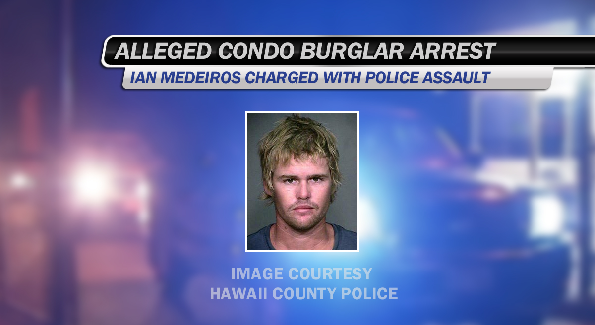 Alleged Kona condo burglar charged with police assualt