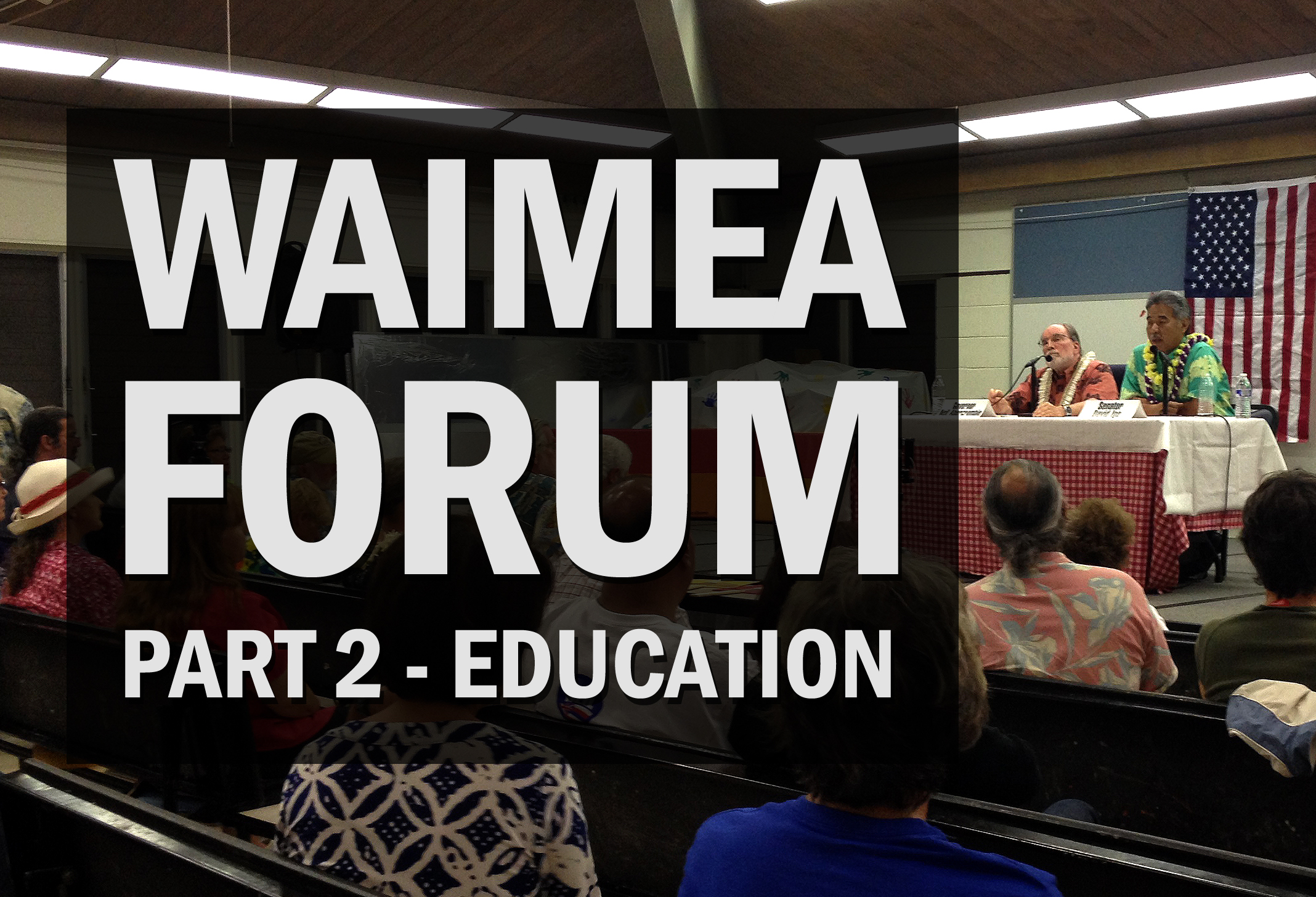 Preschool, BOE, Palamanui: Ige, Abercrombie Debate Education