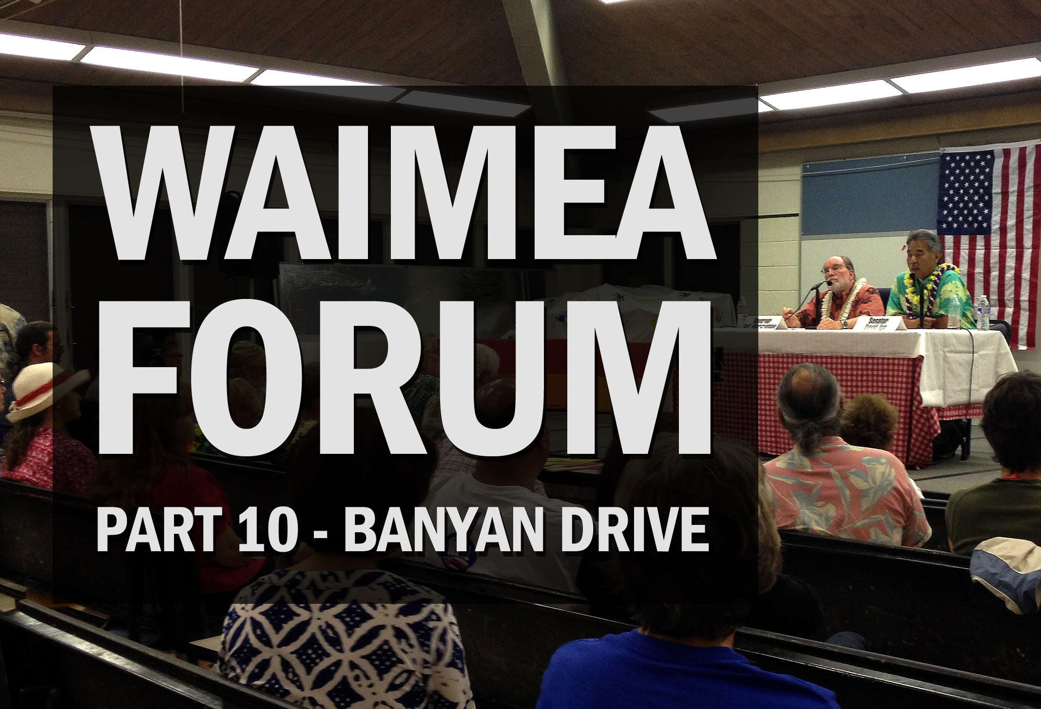 Fixing Banyan Drive in Hilo: Gov Candidates Discuss
