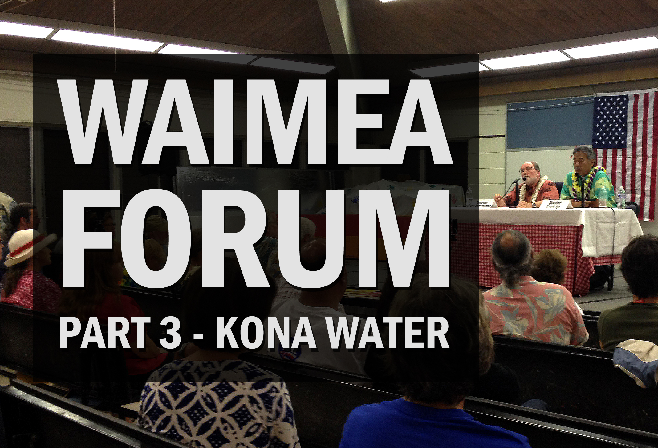 Keauhou Aquifer Water Management: Gov Candidates Discuss