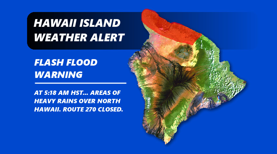 Flash Flood Warning Over North Hawaii, Route 270 Closed