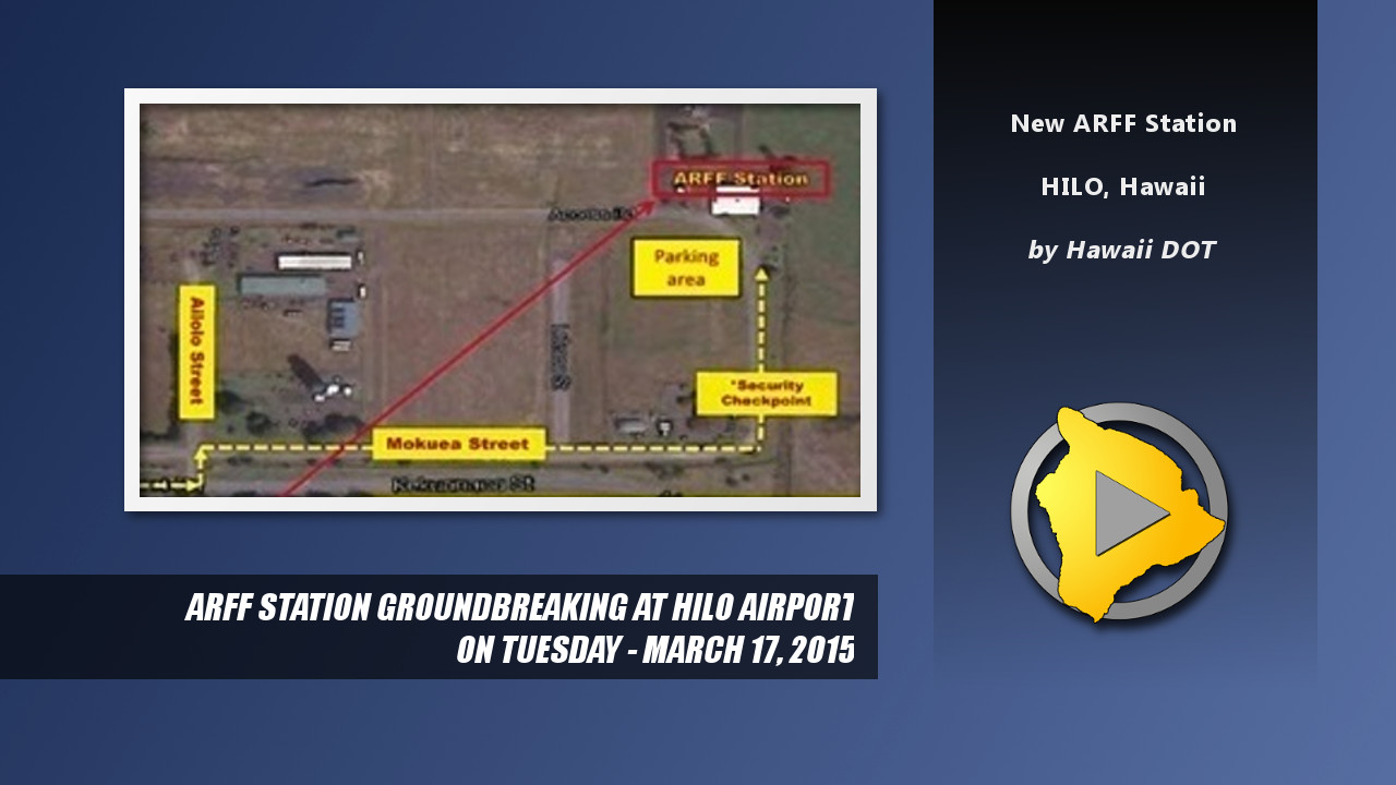 Fire & Rescue Station Breaks Ground At Hilo Airport, Mar. 17