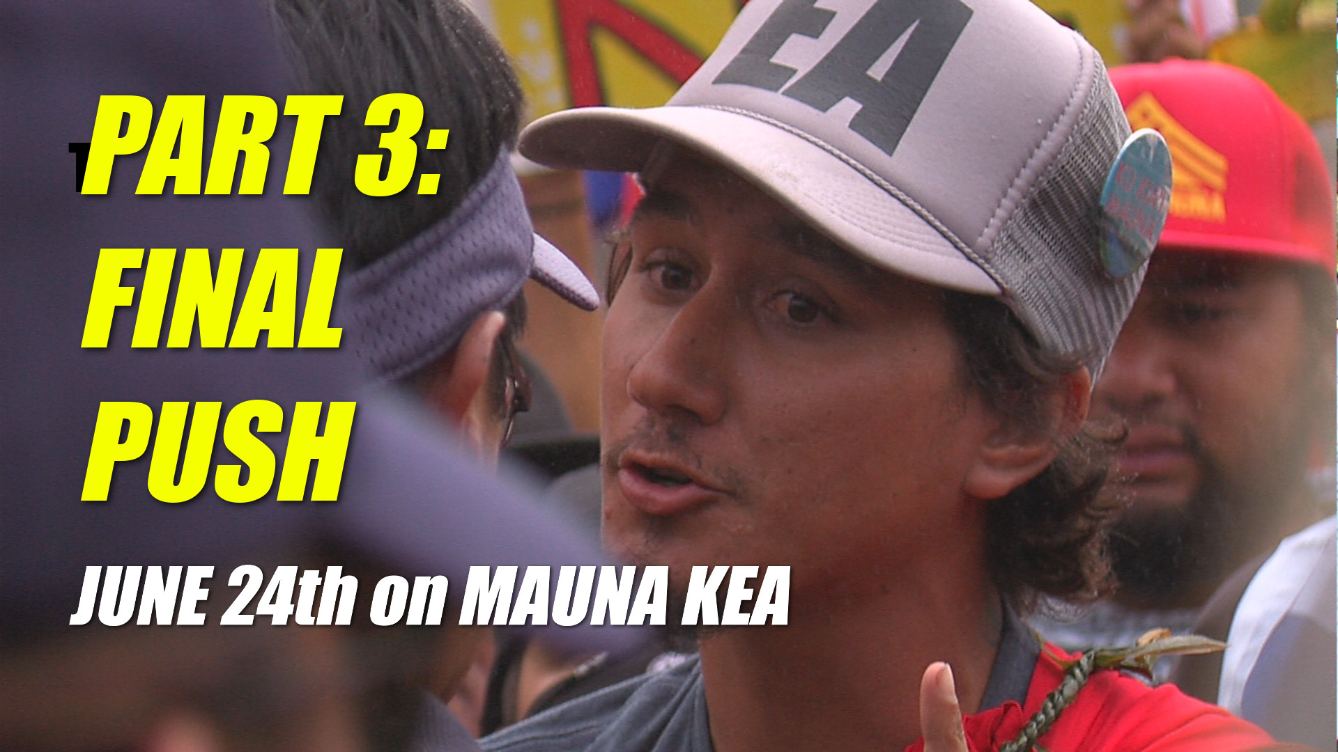 VIDEO: Mauna Kea TMT Showdown – Part 3 of 3