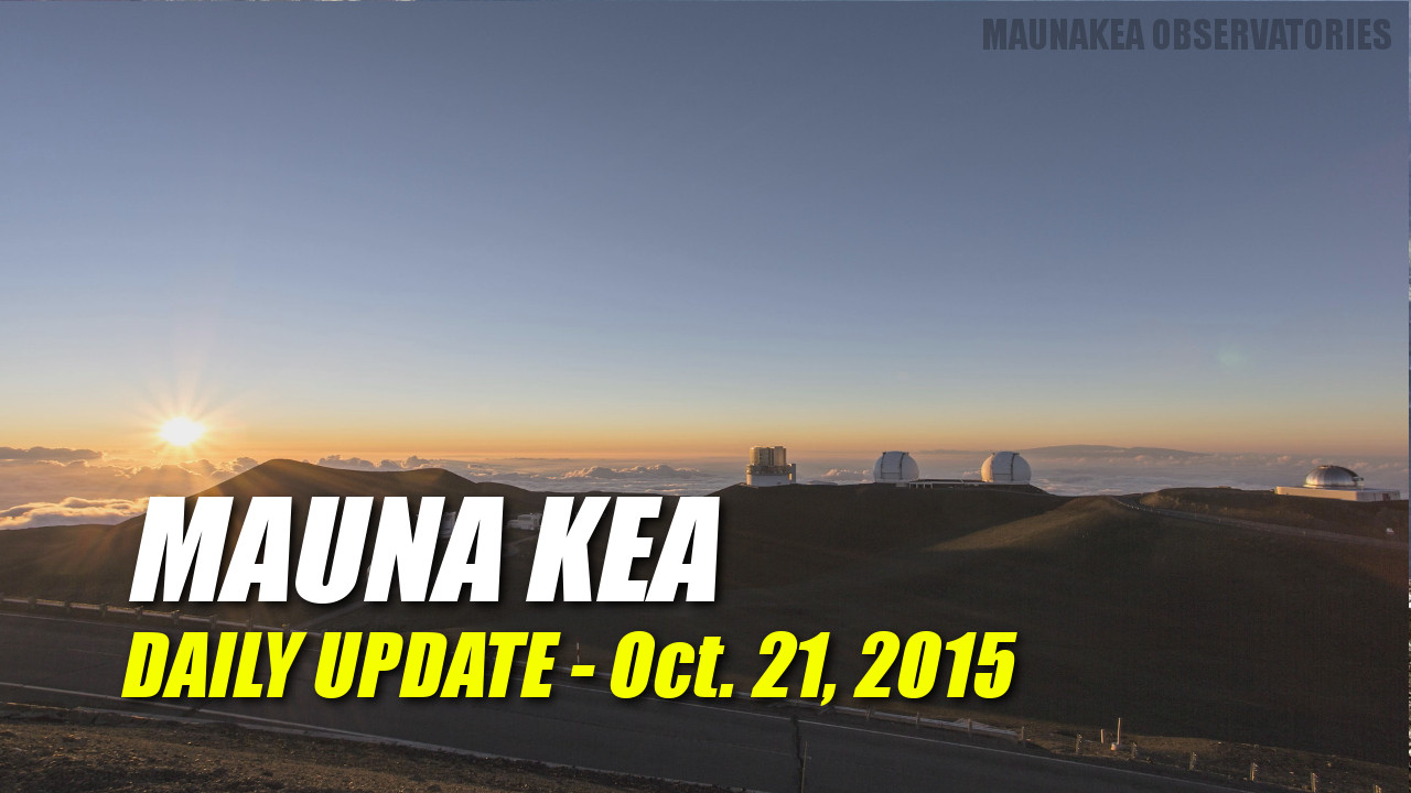 Mauna Kea Update – October 21, 2015