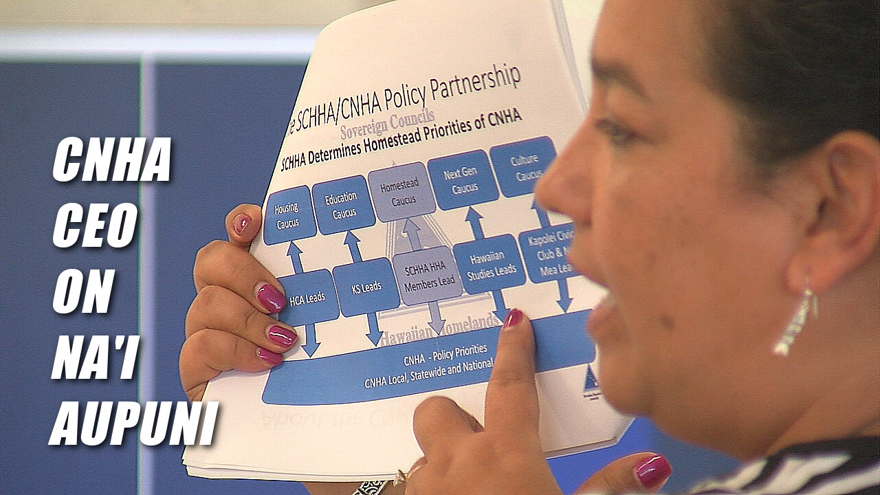VIDEO: CNHA CEO On Na'i Aupuni, Federal Recognition