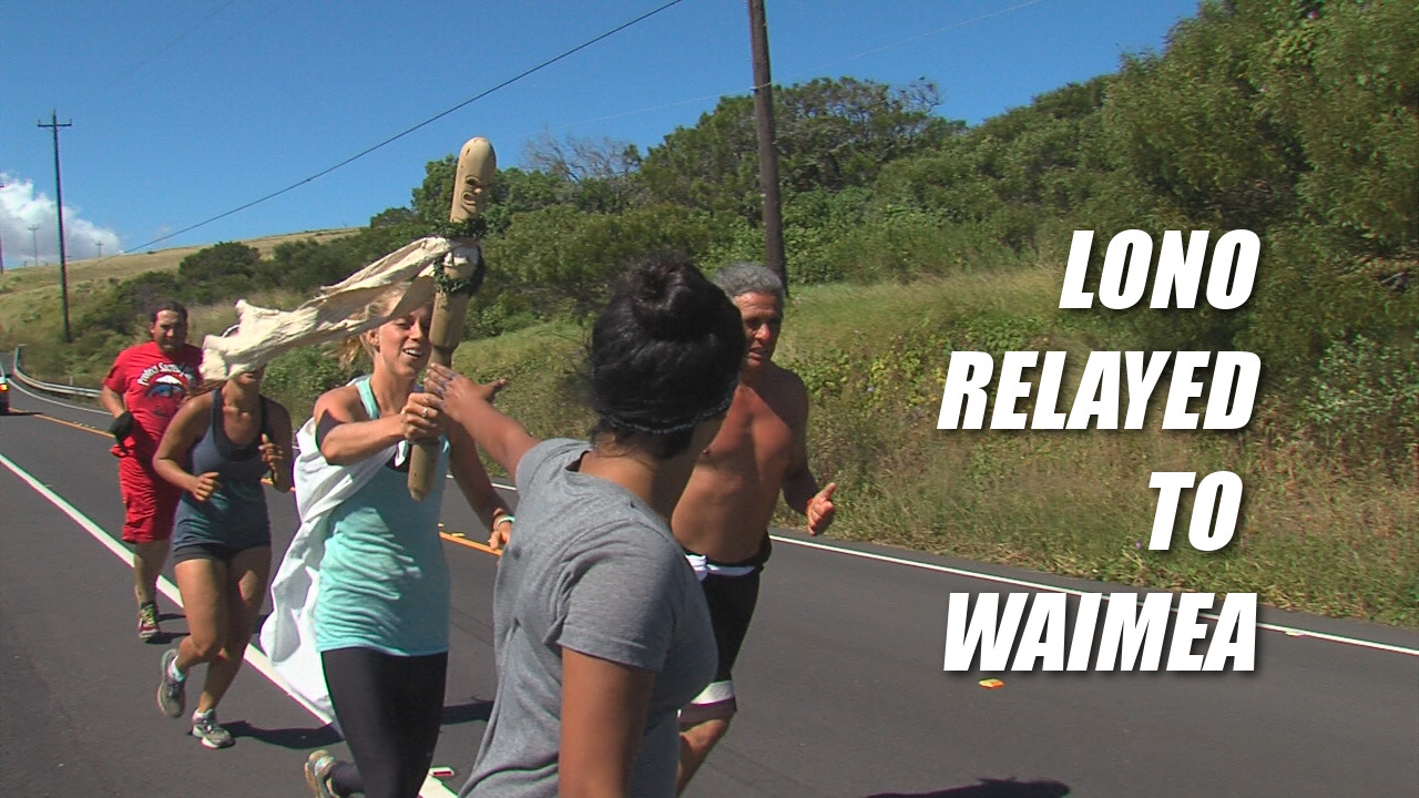 VIDEO: Lono Relayed Around Hawaii Island