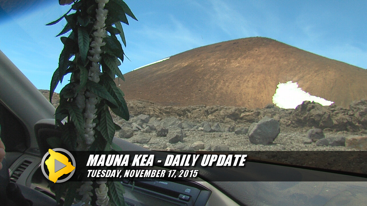 Mauna Kea Update – Tuesday, Nov. 17