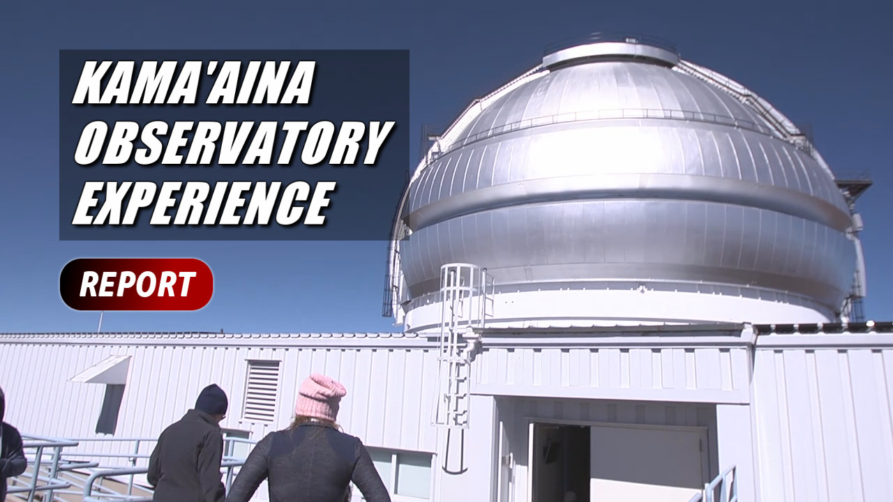 VIDEO: Kamaaina Observatory Experience Visits Mauna Kea