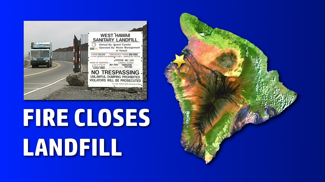 West Hawaii Landfill Closed Due To Fire