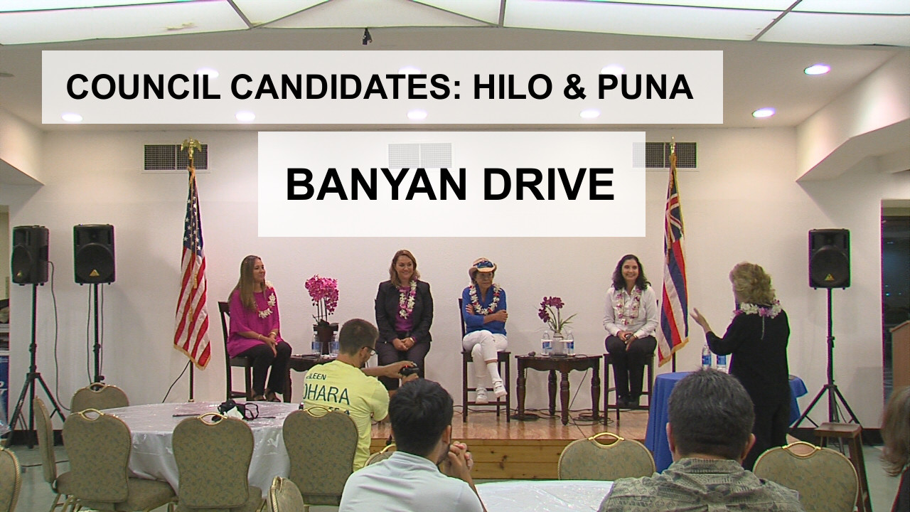 VIDEO: Banyan Drive – Hilo, Puna Council Candidates (8/14)