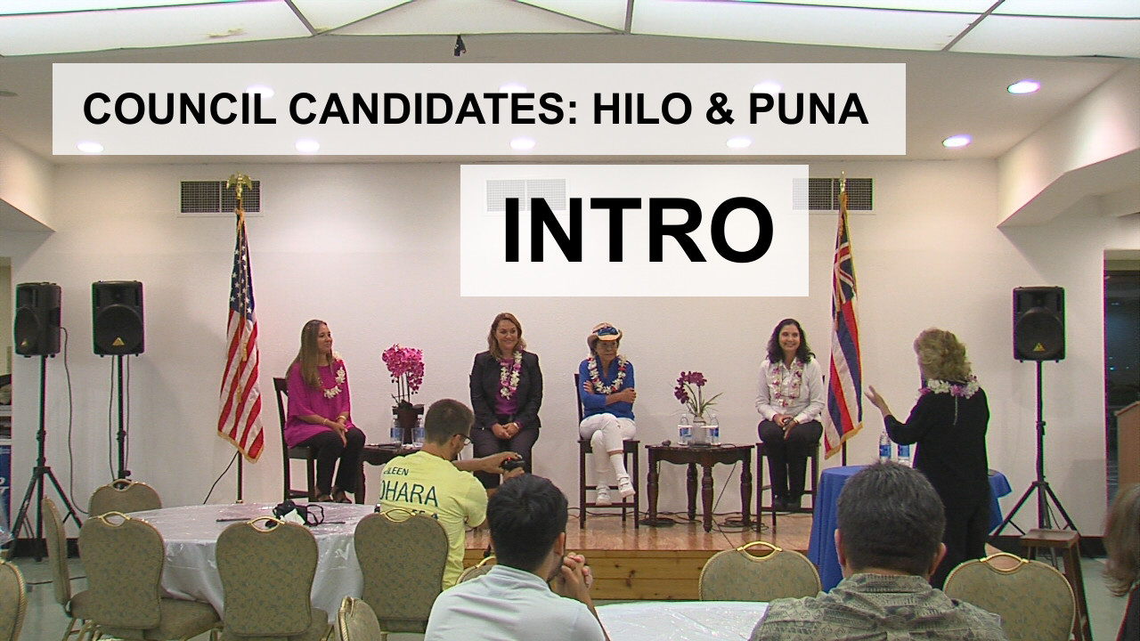 VIDEO: Introductions – Hilo, Puna Council Candidates (1/14)