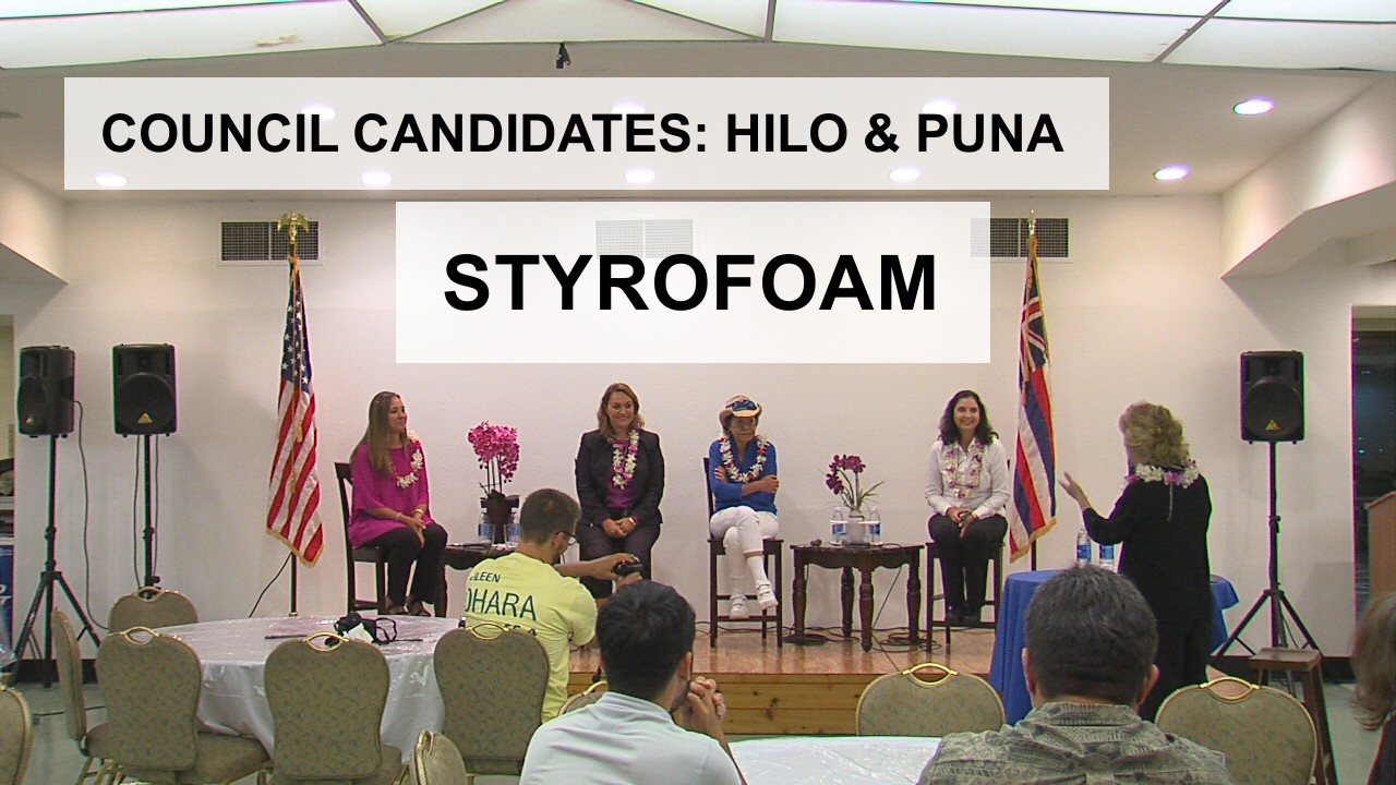 VIDEO: Styrofoam – Hilo, Puna Council Candidates (6/14)