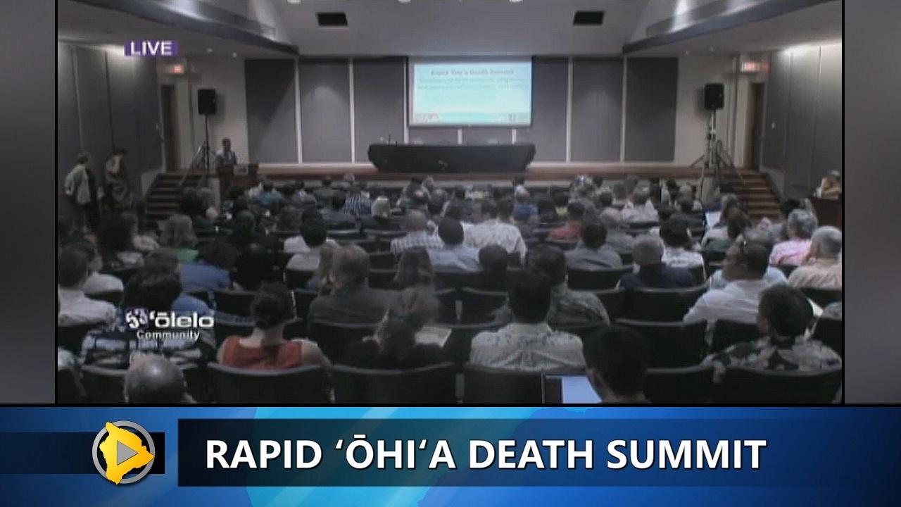 VIDEO: Rapid Ohia Death Summit Convened
