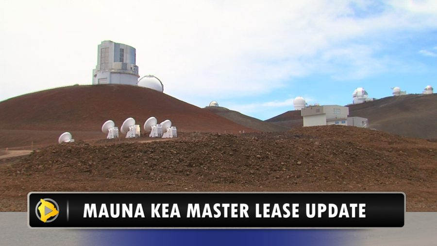 VIDEO: Mauna Kea Master Lease Update